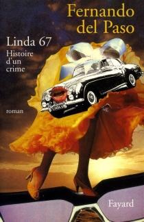 Linda 67 : histoire d'un crime - Fernando delPaso