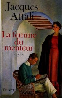 La femme du menteur - JacquesAttali