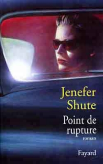 Point de rupture - Jenefer Shute