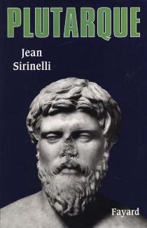 Plutarque - JeanSirinelli
