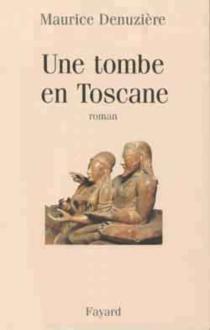 Une tombe en Toscane - MauriceDenuzière