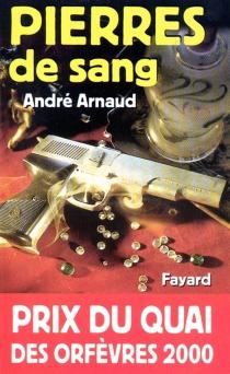 Pierres de sang - AndréArnaud