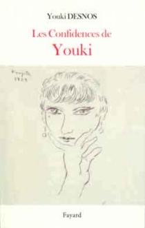 Les confidences de Youki - YoukiDesnos