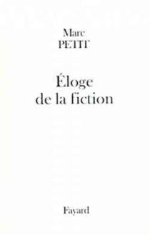 Eloge de la fiction - MarcPetit
