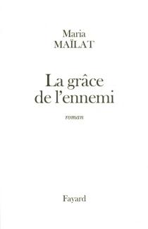 La grâce de l'ennemi - MariaMaïlat
