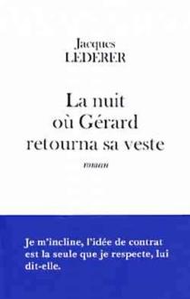 La nuit où Gérard retourna sa veste - JacquesLederer