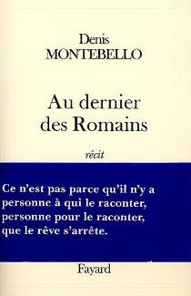 Au dernier des Romains - DenisMontebello