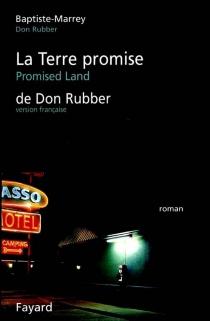 La terre promise de Don Rubber - Baptiste-Marrey