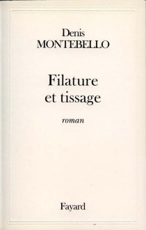 Filature et tissage - Denis Montebello
