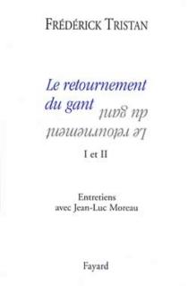 Le retournement du gant : entretiens avec Jean-Luc Moreau - Jean-LucMoreau