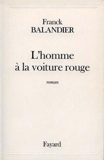 L'homme à la voiture rouge - FranckBalandier