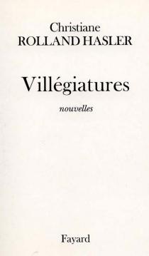 Villégiatures - ChristianeRolland Hasler