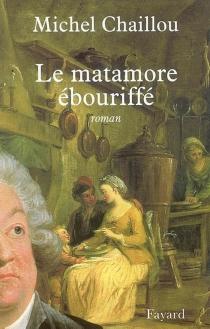 Le matamore ébouriffé - MichelChaillou