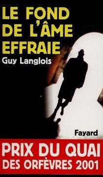 Le fond de l'âme effraie - GuyLanglois