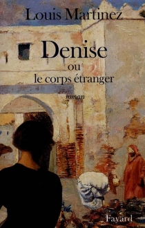 Denise ou Le corps étranger - LouisMartinez
