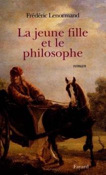La jeune fille et le philosophe - FrédéricLenormand