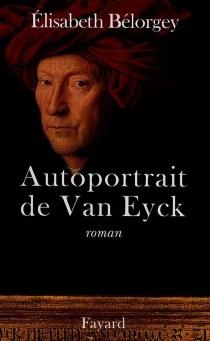 Autoportrait de Van Eyck - ElisabethBélorgey