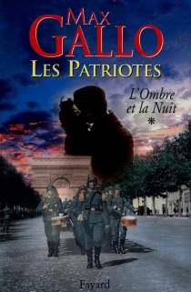 Les patriotes - Max Gallo