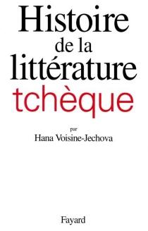 Histoire de la littérature tchèque - HanaVoisine-Jechová