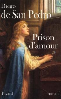 Prison d'amour - Diego deSan Pedro