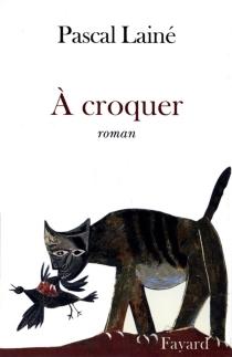 A croquer - PascalLainé
