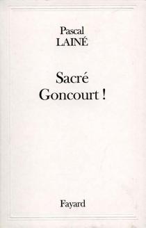 Sacré Goncourt ! - PascalLainé
