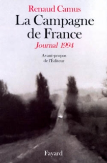 La campagne de France : journal 1994 - Renaud Camus