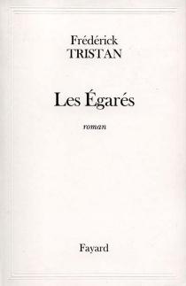 Les égarés - FrédérickTristan