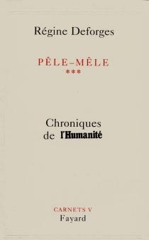 Pêle-mêle : chroniques de l'Humanité - RégineDeforges