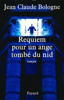 Requiem pour un ange tombé du nid - Jean ClaudeBologne