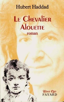 Le chevalier Alouette - HubertHaddad