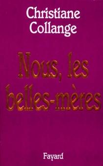 Nous, les belles-mères - ChristianeCollange
