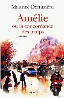 Amélie ou La concordance des temps - MauriceDenuzière