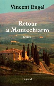 Retour à Montechiarro - VincentEngel