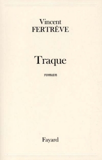 Traque - Vincent Fertrêve
