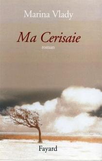 Ma Cerisaie - MarinaVlady