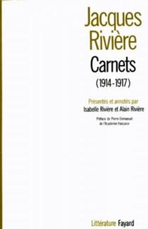 Carnets (1914-1917) - JacquesRivière