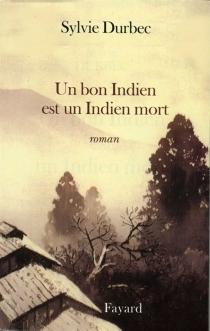 Un bon Indien est un Indien mort - SylvieDurbec