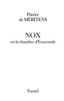 Nox ou La chambre d'émeraude - Patrice deMéritens