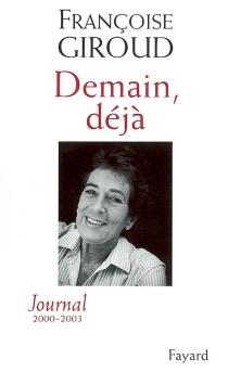 Demain, déjà : journal 2000-2003 - FrançoiseGiroud