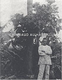 Rimbaud au Harar - Jean-JacquesLefrère