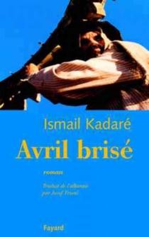 Avril brisé - IsmailKadare