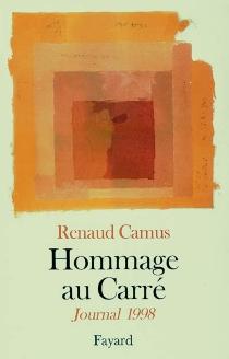 Hommage au Carré : journal 1998 - RenaudCamus