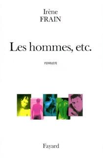Les hommes, etc. - IrèneFrain