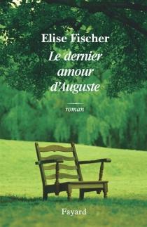 Le dernier amour d'Auguste - EliseFischer