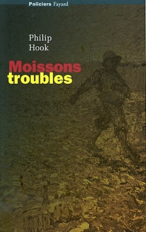 Moissons troubles - Philip Hook