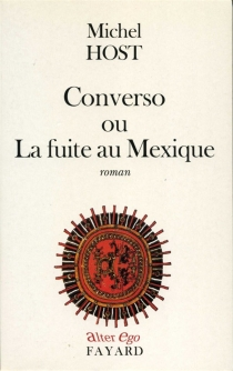 Converso ou La fuite au Mexique - Michel Host