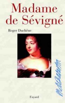 Madame de Sévigné - RogerDuchêne