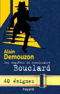 Les enquêtes du commissaire Bouclard - AlainDemouzon
