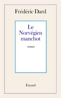 Le manchot norvégien - FrédéricDard